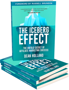 The Iceberg Effect by Dean Holland is a book without blemish on the untold secret of affiliate marketing success