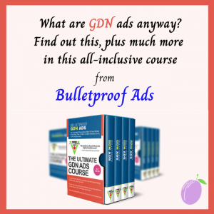Course from Bulletproof Ads - learn how to use GDN ads in your online marketing